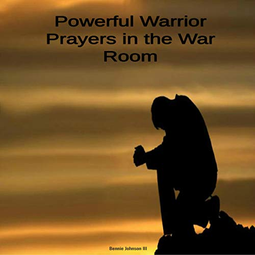 Powerful Warrior Prayers in the War Room audiobook cover art