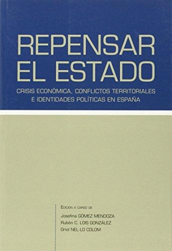 Repensar el Estado: Crisis económica, conflictos territoriales e identidades políticas en España