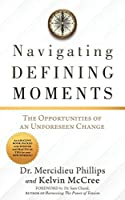 Navigating Defining Moments: The opportunities of an Unforeseen Change