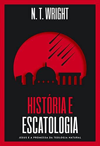 História e Escatologia.