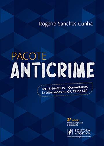 Pacote Anticrime - Lei 13.964/2019 - 2ª Edição (2021)