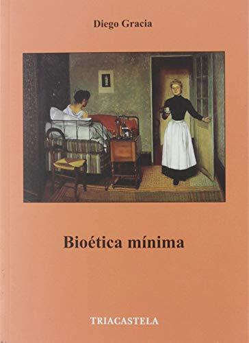 Bioética mínima: 37 (Humanidades médicas)