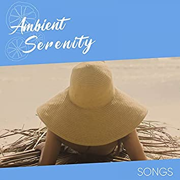 Ambient Serenity Songs