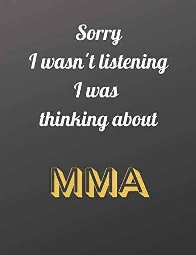 Sorry I wasn't listening I was thinking about MMA: Well made Notebook/Journal, which is the ideal gift for men/boys who love MMA. | 80 black lined pages | A4.