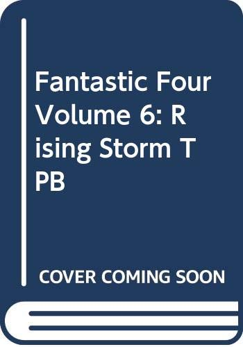 Fantastic Four Volume 6: Rising Storm TPB