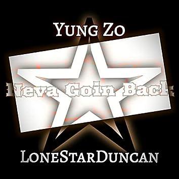 Neva Goin' Back (feat. Yung Zo)