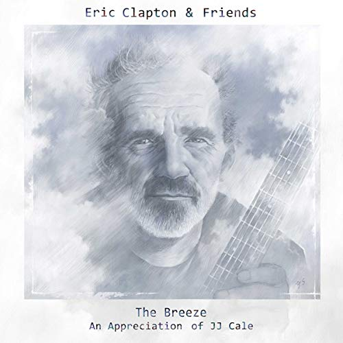 Eric Clapton & Friends: The Breeze-an Appreciation of JJ Cale