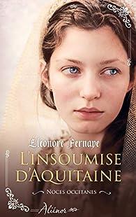 L'insoumise d'Aquitaine par Eléonore Fernaye
