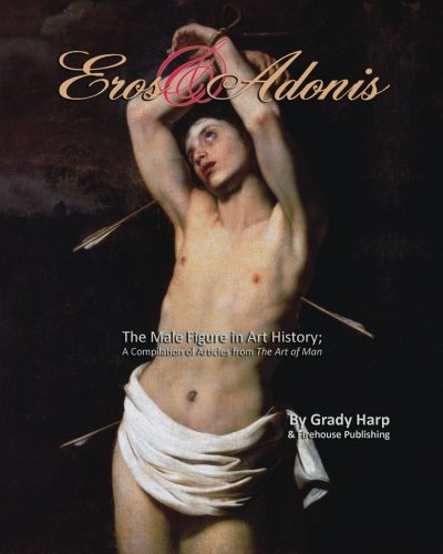 Eros & Adonis: The Male Figure in Art History; A Compilation of Articles from The Art of Man