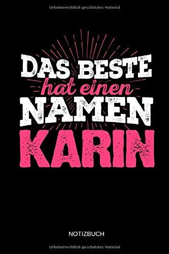 Das Beste hat einen Namen - Karin: Karin - Lustiges Frauen Namen Notizbuch (liniert). Tolle Muttertag, Namenstag, Weihnachts & Geburtstags Geschenk Idee.