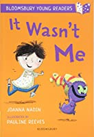 It Wasn't Me: A Bloomsbury Young Reader: Lime Book Band (Bloomsbury Young Readers)