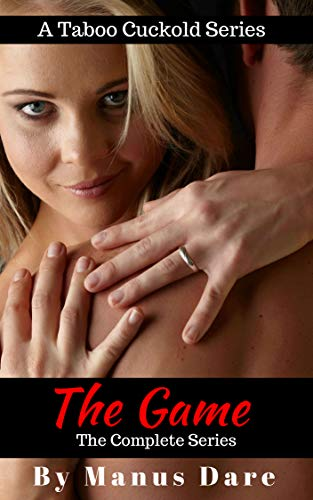 The Game: The Complete Taboo Cuckold Series