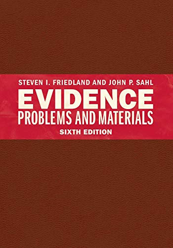 Compare Textbook Prices for Evidence Problems and Materials, Sixth Edition 6 Edition ISBN 9781531013196 by Steven I. Friedland,John P. Sahl