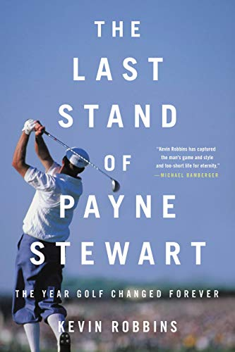 The Last Stand of Payne Stewart: Th…