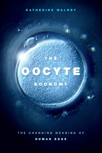 Oocyte Economy: The Changing Meaning of Human Eggs