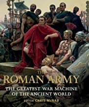 The Roman Army: The Greatest War Machine of the Ancient World by Chris McNab (2013-01-01)