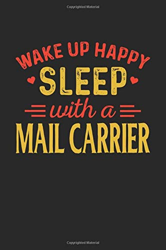 Wake Up Happy Sleep With A Mail Carrier: Graph Paper Notebook with 120 pages 6x9 perfect as math book, sketchbook, workbook and diary Gift for Mail Carrier
