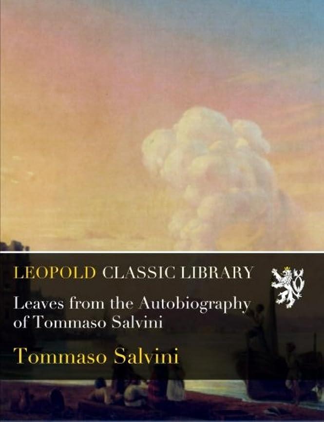 遺跡わがままあいにくLeaves from the Autobiography of Tommaso Salvini