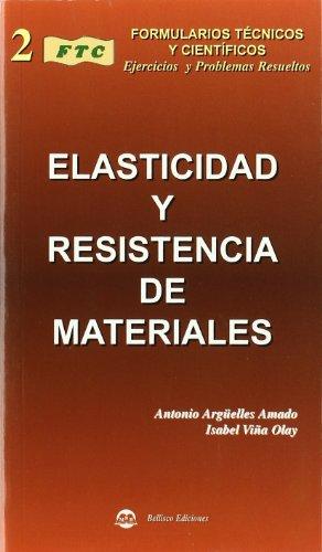 Formulario técnico de elasticidad y resistencia de materiales, con ejercicios y problemas resueltos