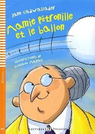 Mamie Pétronille et le ballon. Buch mit Audio-CD: Niveau 1: A0