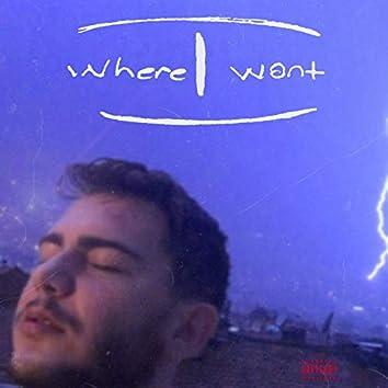 Where I Want