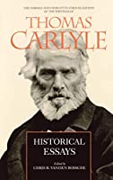 Historical Essays (Norman & Charlotte Strouse Edition of the Writings of Thomas Carlyle)