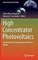 High Concentrator Photovoltaics: Fundamentals, Engineering and Power Plants (Green Energy and Technology)