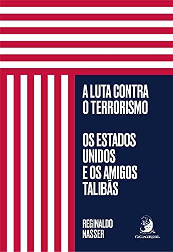 A Luta Contra o Terrorismo: os Estados Unidos e os Amigos Talibãs
