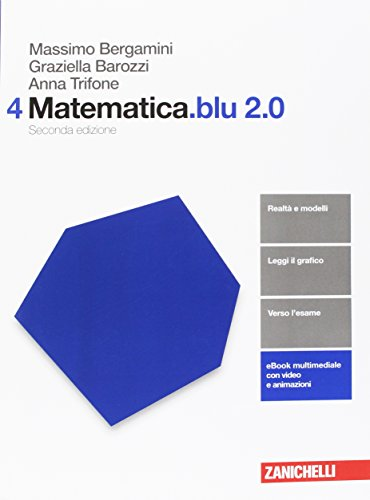 Matematica.blu 2.0. Per le Scuole superiori. Con aggiornamento online (Vol. 4)