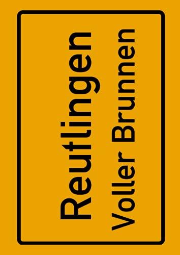 Reutlingen Voller Brunnen: Deine Stadt, deine Region, deine Heimat! | Notizbuch DIN A4 liniert 120 Seiten Geschenk