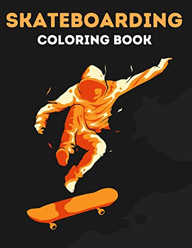 Skateboarding Coloring Book: Awesome Skate Illustrations for Fascinated Skateboarders