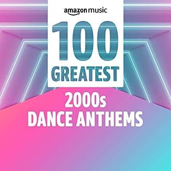 100 Greatest 00s Dance Anthems