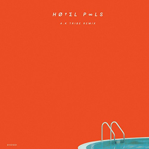 Hotel Pools (A.K. Tribe Remix)