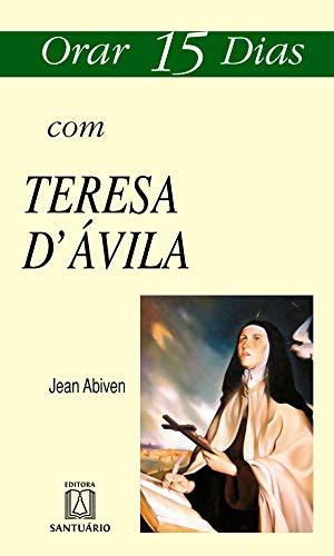 Orar 15 dias com Teresa D'ávila