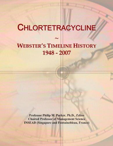 Chlortetracycline: Webster's Timeline History, 1948 - 2007