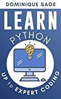 LEARN Python: UP to EXPERT CODING. Are you EXPERT enough in Python programming? Front Cover