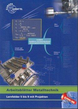Arbeitsblätter Metalltechnik Lernfelder 5 bis 9 mit Projekten