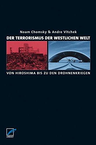 Der Terrorismus der westlichen Welt: Von Hiroshima bis zu den Drohnenkriegen