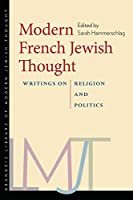 Modern French Jewish Thought: Writings on Religion and Politics (Brandeis Library of Modern Jewish Thought)