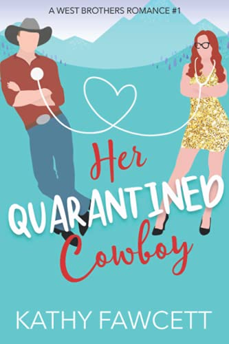 Her Quarantined Cowboy: A Wild Wests Cowboy Romance (A West Brothers Romance)