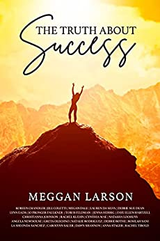 The Truth About Success (The Truth About Series) by [Meggan Larson]
