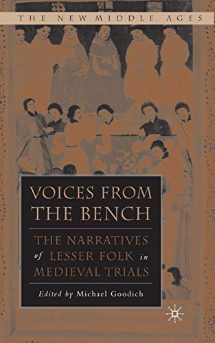 Voices From The Bench: The Narratives Of Lesser Folk In Medieval Trials