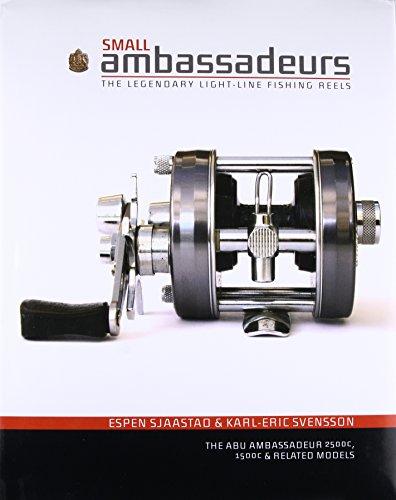 Small Ambassadeurs: The Legendary Light-Line Fishing Reels: The ABU Ambassadeur 2500C, 1500C & Related Models