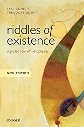 Riddles of Existence: A Guided Tour of Metaphysics by Earl Conee and Theodore Sider Book Cover