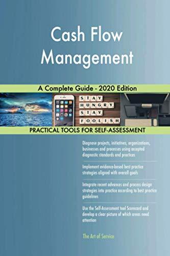 Cash Flow Management A Complete Guide - 2020 Edition
