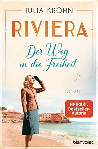 Riviera - Der Weg in die Freiheit: Roman (Die Riviera-Saga 2)