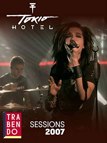 Tokio Hotel - Trabendo Session 2007