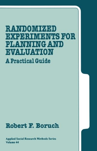 Randomized Experiments for Planning and Evaluation: A Practical Guide (Applied Social Research Methods)