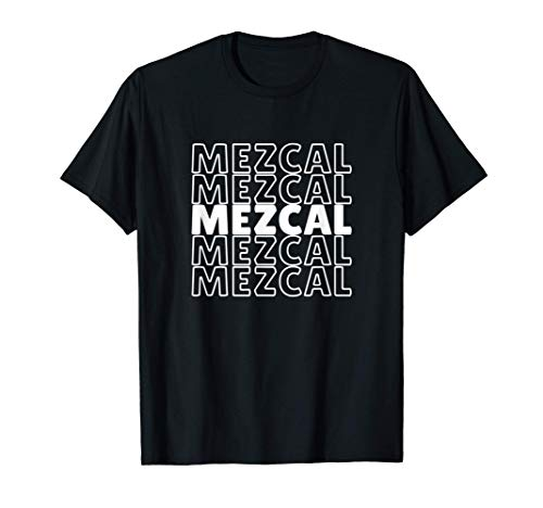 Funny Gift for Mezcal Lovers - Repeated Word Mezcal T-Shirt