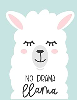 No Drama Llama: Lined Journal Notebook For Adults Kids Women Journal For Use As Daily Diary or School Notebook Journal For Adults To Write in 8.5